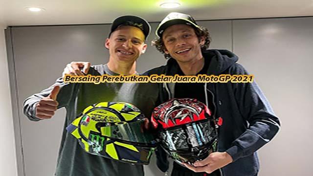 Bersaing Perebutkan Gelar Juara MotoGP 2021