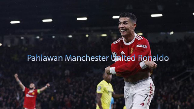 Pahlawan Manchester United Ronaldo