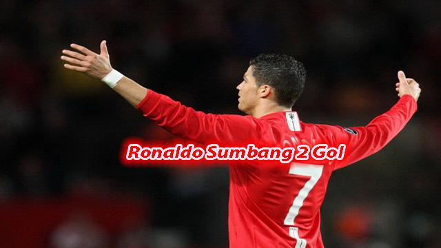 Ronaldo Sumbang 2 Gol