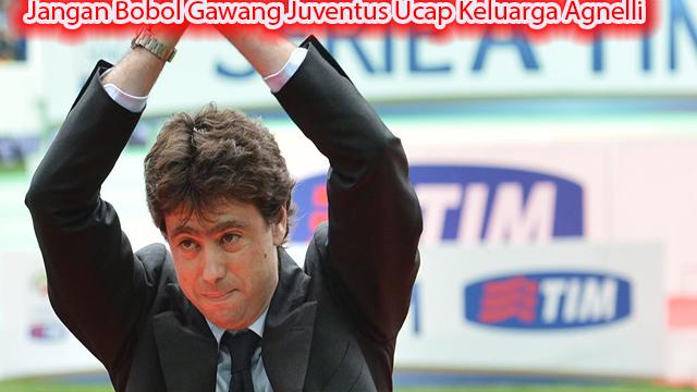 Jangan Bobol Gawang Juventus Ucap Keluarga Agnelli