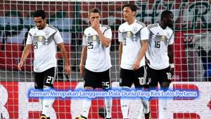 Jerman Merupakan Langganan Piala Dunia Yang Kini Lolos Pertama